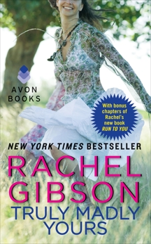 Truly Madly Yours, Gibson, Rachel