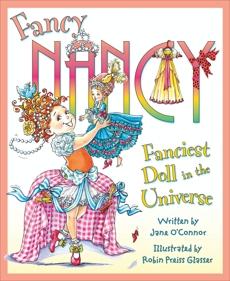 Fancy Nancy: Fanciest Doll in the Universe, O'Connor, Jane