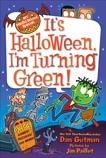 My Weird School Special: It's Halloween, I'm Turning Green!, Gutman, Dan