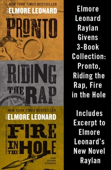 Elmore Leonard Raylan Givens 3-Book Collection: Pronto, Riding the Rap, Fire in the Hole, Leonard, Elmore