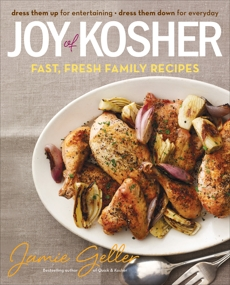 Joy of Kosher: Fast, Fresh Family Recipes, Geller, Jamie
