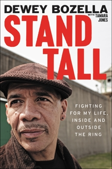 Stand Tall: Fighting for My Life, Inside and Outside the Ring, Bozella, Dewey
