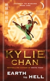 Earth to Hell: Journey to Wudang: Book One, Chan, Kylie