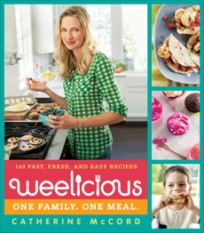 Weelicious: 140 Fast, Fresh, and Easy Recipes, McCord, Catherine