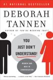 You Just Don't Understand: Women and Men in Conversation, Tannen, Deborah