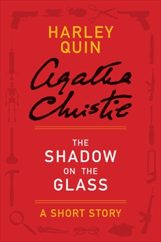 The Shadow on the Glass: A Harley Quin Short Story, Christie, Agatha