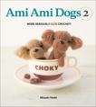 Ami Ami Dogs 2: More Seriously Cute Crochet, Hoshi, Mitsuki