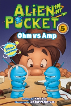 Alien in My Pocket #5: Ohm vs. Amp, Ball, Nate