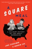 A Square Meal: A Culinary History of the Great Depression, Coe, Andrew & Ziegelman, Jane