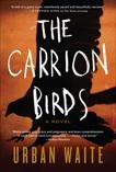 The Carrion Birds: A Novel, Waite, Urban