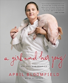A Girl and Her Pig: Recipes and Stories, Bloomfield, April