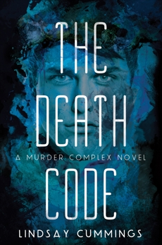 The Murder Complex #2: The Death Code, Cummings, Lindsay