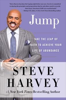 Jump: Take the Leap of Faith to Achieve Your Life of Abundance, Harvey, Steve