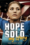 Hope Solo: My Story Young Readers' Edition, Solo, Hope