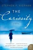 The Curiosity: A Novel, Kiernan, Stephen P.