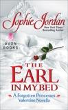 The Earl in My Bed: A Forgotten Princesses Valentine Novella, Jordan, Sophie