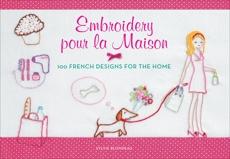 Embroidery pour la Maison: 100 French Designs for the Home, Blondeau, Sylvie