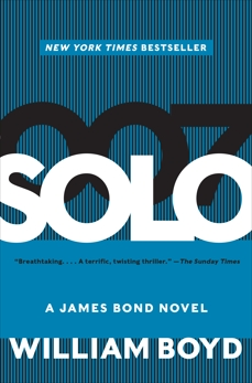 Solo: A James Bond Novel, Boyd, William
