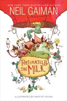 Fortunately, the Milk, Gaiman, Neil