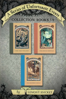 A Series of Unfortunate Events Collection: Books 7-9, Snicket, Lemony