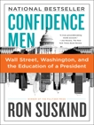 Confidence Men: Wall Street, Washington, and the Education of a President, Suskind, Ron