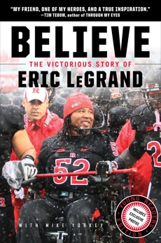 Believe: The Victorious Story of Eric LeGrand Young Readers' Edition, LeGrand, Eric & Yorkey, Mike