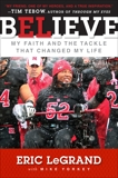 Believe: My Faith and the Tackle That Changed My Life, LeGrand, Eric & Yorkey, Mike