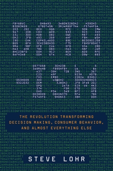 Data-ism: The Revolution Transforming Decision Making, Consumer Behavior, and Almost Everything Else, Lohr, Steve