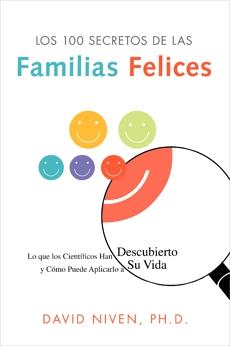 Los 100 Secretos de las Familias Felices: Lo que los Científicos Han Descubierto y Cómo Puede Aplicarlo a Su Vida, Niven, David