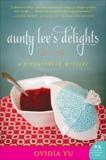 Aunty Lee's Delights: A Singaporean Mystery, Yu, Ovidia