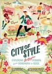 City of Style: Exploring Los Angeles Fashion, from Bohemian to Rock, Magsaysay, Melissa