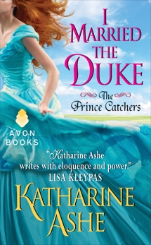 I Married the Duke: The Prince Catchers, Ashe, Katharine