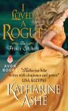 I Loved a Rogue: The Prince Catchers, Ashe, Katharine