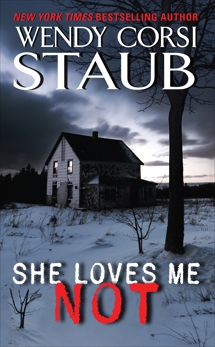 She Loves Me Not, Staub, Wendy Corsi