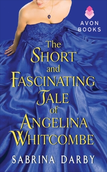 The Short and Fascinating Tale of Angelina Whitcombe, Darby, Sabrina