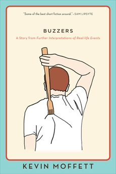 Buzzers: A Story from Further Interpretations of Real-Life Events, Moffett, Kevin