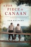 A Far Piece to Canaan: A Novel of Friendship and Redemption, Halpern, Sam
