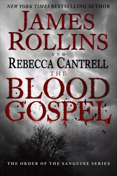 The Blood Gospel: The Order of the Sanguines Series, Rollins, James & Cantrell, Rebecca & Rollins, James