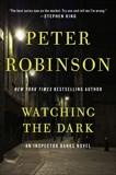 Watching the Dark: An Inspector Banks Novel, Robinson, Peter