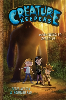 Creature Keepers and the Swindled Soil-Soles, Nelson, Peter