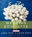 Emily Post's Wedding Etiquette, 6e, Post, Anna & Post, Lizzie