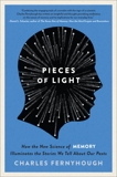 Pieces of Light: How the New Science of Memory Illuminates the Stories We Tell About Our Pasts, Fernyhough, Charles