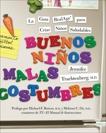 Buenos Ninos, Malas Costumbres: La guia RealAge® para la crianza de ninos saludables, Trachtenberg, Jennifer
