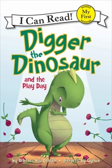 Digger the Dinosaur and the Play Day, Dotlich, Rebecca Kai