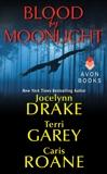 Blood by Moonlight, Garey, Terri & Roane, Caris & Drake, Jocelynn