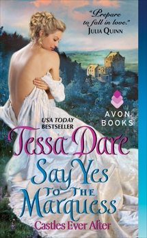 Say Yes to the Marquess: Castles Ever After, Dare, Tessa