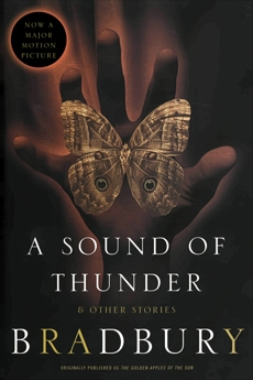 A Sound of Thunder and Other Stories, Bradbury, Ray