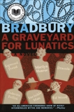 A Graveyard for Lunatics: Another Tale of Two Cities, Bradbury, Ray