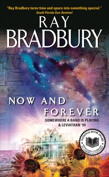Now and Forever: Somewhere a Band Is Playing & Leviathan '99, Bradbury, Ray