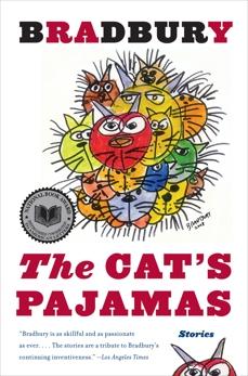 The Cat's Pajamas: Stories, Bradbury, Ray